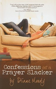 one minute book review-Confessions of a Prayer Slacker by Diane Moody